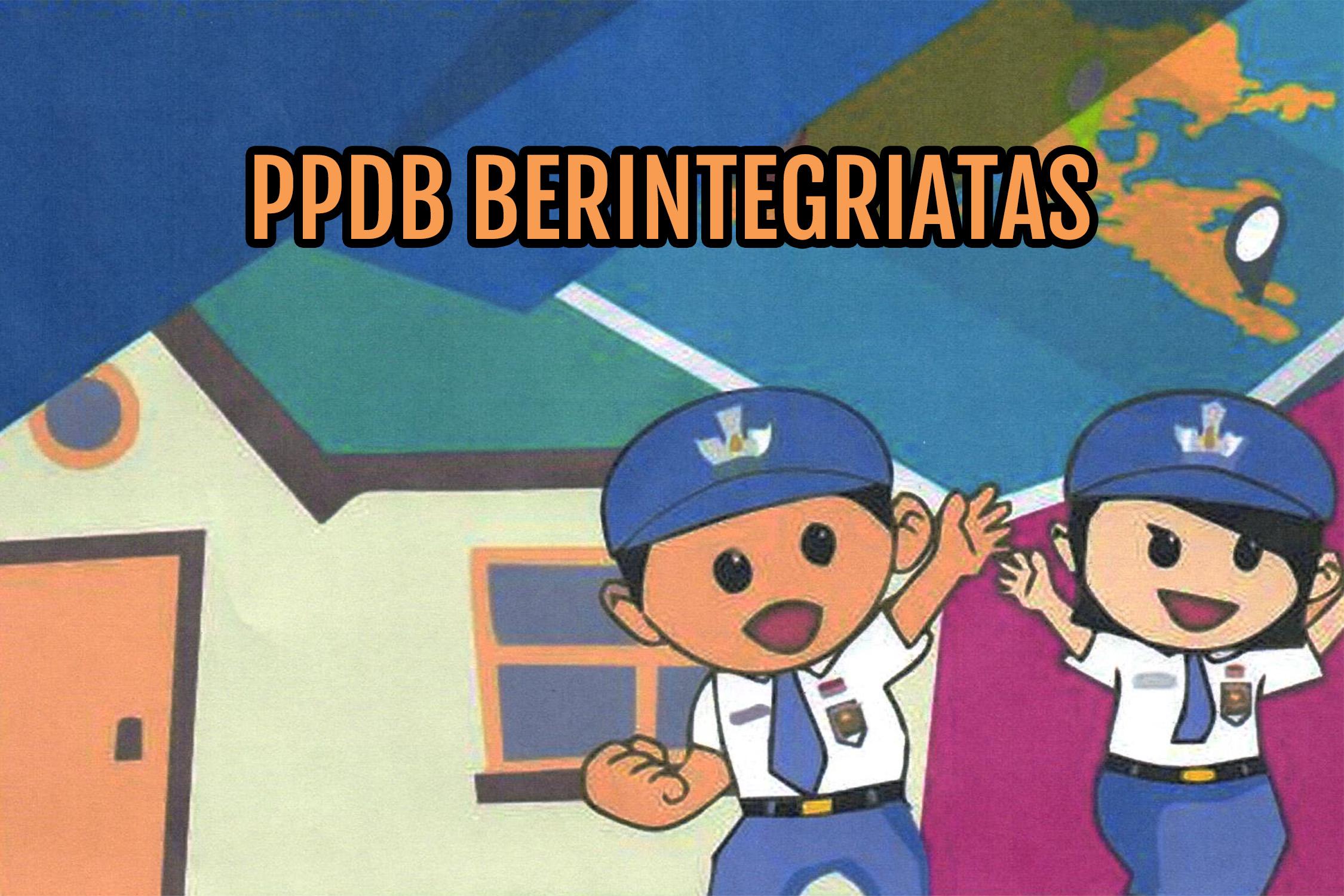 PPDB ONLINE TAHUN 2020 ADALAH PPDB BERINTEGRITAS